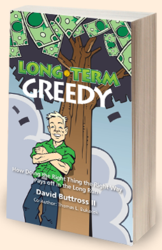 Long Term Greedy by David Buttross
